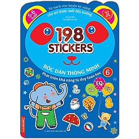 Bóc Dán Hình Thông Minh Phát Triển Khả Năng Tư Duy Toán Học IQ EQ CQ (5-6 Tuổi) - 198 Sticker (Quyển 6)