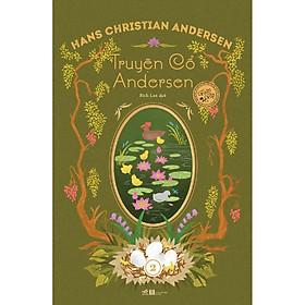 Sách kinh điển được mọi thế hệ độc giả yêu thích- Truyện cổ Andersen toàn tập (Tập 2)