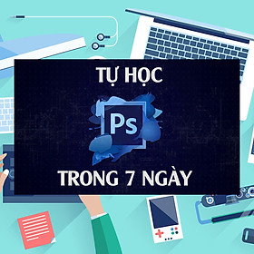 Khóa Học Tự Học Photoshop Trong 7 Ngày