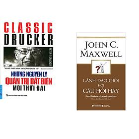 Combo 2 cuốn sách: Những Nguyên Lý Quản Trị Bất Biến Mọi Thời Đại + Lãnh Đạo Giỏi Hỏi Câu Hỏi Hay