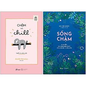 Combo 2 Cuốn Sách: Chậm Mà Chill + Sống Chậm