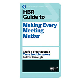 Harvard Business Review Guide To Making Every Meeting Matter