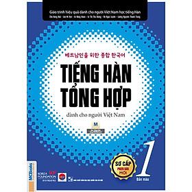 Giáo trình tiếng Hàn tổng hợp dành cho người Việt Nam – Sơ cấp 1 (Tặng kèm bookmark CR)