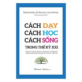 Cách Dạy, Cách Học, Cách Sống Trong Thế Kỷ XXI