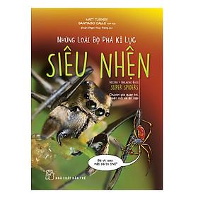 [Download Sách] Những Loài Bọ Phá Kỷ Lục - Siêu Nhện