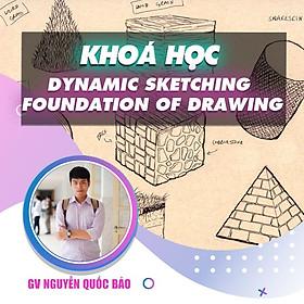 Khóa học THIẾT KẾ - ĐỒ HỌA - Dynamic Sketching - Foundation of Drawing