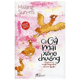 Cuốn sách được yêu thích của hàng triệu thiếu nhi tại Hàn Quốc: Cô gà mái xổng chuồng (TB)