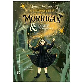 Xứ Nevermoor Diệu Kỳ - Morrigan Và Lời Triệu Hồi Của Wundersmith