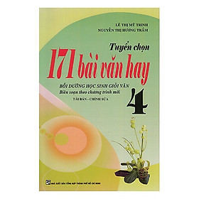 171 Bài Văn Hay Lớp 4 (Tái Bản)