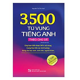 3500 Từ Vựng Tiếng Anh Theo Chủ Đề (Tái Bản 02)