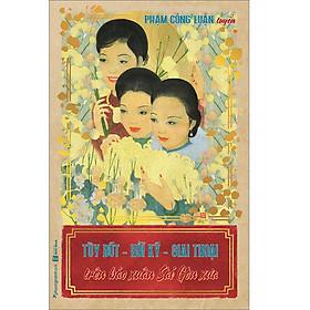 Tùy Bút - Hồi Ký - Giai Thoại Trên Báo Xuân Sài Gòn Xưa