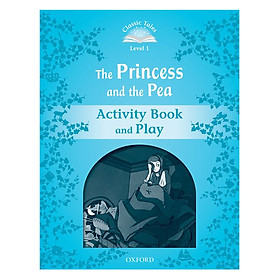 Classic Tales Second Edition Level 1 The Princess And The Pea Activity Book and Play