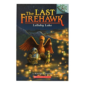 The Last Firehawk Book 4: Lullaby Lake