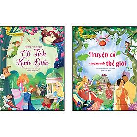 Combo 2 Cuốn: Tủ Sách Vàng Cho Con: Những Câu Chuyện Cổ Tích Kinh Điển + Truyện Cổ Vòng Quanh Thế Giới