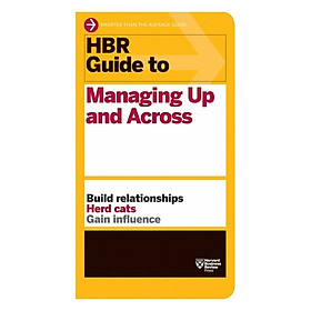 Harvard Business Review: Guide To Managing Up And Across