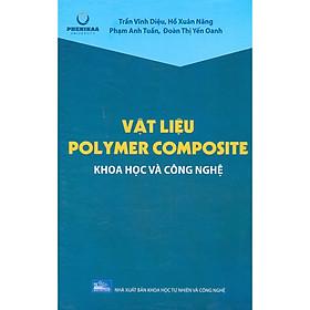 Vật Liệu Polymer Composite - Khoa Học Và Công Nghệ
