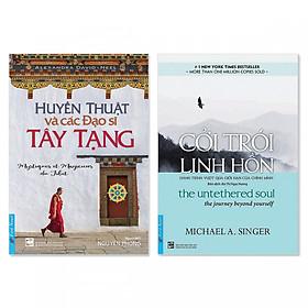 Combo 2 cuốn: Huyền Thuật Và Các Đạo Sĩ Tây Tạng, Cởi Trói Linh Hồn