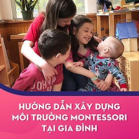 Khóa học Hướng dẫn xây dựng môi trường Montessori tại gia đình - KYNA FOR KIDS
