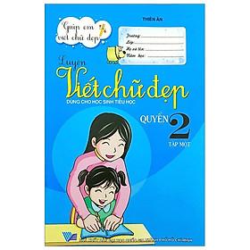 Luyện Viết Chữ Đẹp (Dùng Cho Học Sinh Tiểu Học) (Quyển 2 - Tập 1) (Tái Bản)