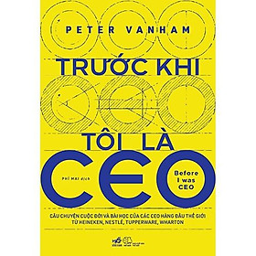 Sách - Trước khi tôi là CEO (tặng kèm bookmark thiết kế)