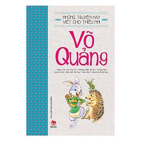 Những Truyện Hay Viết Cho Thiếu Nhi - Võ Quảng ( Tái Bản 2019 ) - Tặng Kèm Sổ Tay