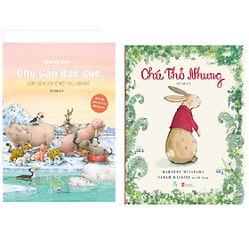 Combo Văn học thiếu nhi hay nhất Chú Gấu Bắc Cực - Cuốn Sách Lớn Về Một Chú Gấu Nhỏ+Chú Thỏ Nhung