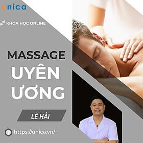 Khóa học SỨC KHỎE- Massage uyên ương cùng chuyên gia Bác sĩ Lê Hải- UNICA.VN