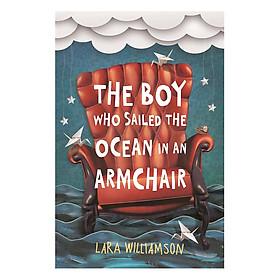Usborne Middle Grade Fiction: The Boy Who Sailed The Ocean in an Armchair