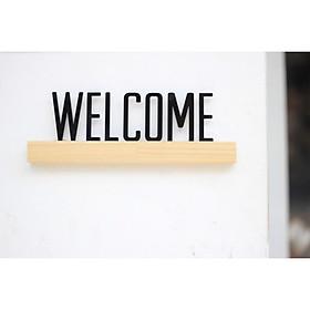 Thanh Gỗ Gắn Chữ WELCOME trang trí nhà, cửa hàng, quán cafe, dán tường hoặc để trên bàn, kệ tủ