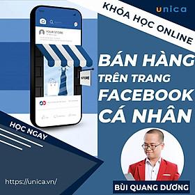 Khóa học SALE BÁN HÀNG- Những tuyệt chiêu bán hàng trên facebook cá nhân UNICA.VN