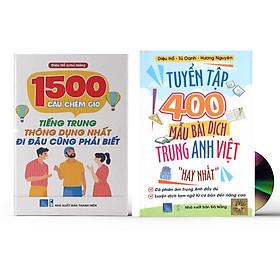 Combo 2 sách: 1500 Câu chém gió tiếng Trung thông dụng nhất + Tuyển tập 400 mẫu bài dịch Anh Hoa Việt hay nhất từ cơ bản đến nâng cao có phiên âm anh trung kèm DVD