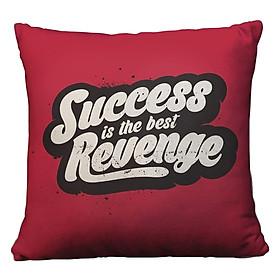 Gối Vuông Success Is The Best Revenge GVTE077 (36 x 36 cm)