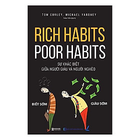 Rich Habits - Poor Habits Sự khác biệt giữa người giàu và người nghèo (Tặng Bookmark PL)