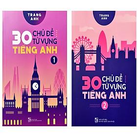 Combo 30 Chủ Đề Từ Vựng Tiếng Anh ( Trọn bộ 2 tập ) Tặng kèm 2 bookmark
