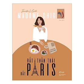 [Madame Chic] Rất Thần Thái, Rất Paris (Khí Chất Đắt Giá Bất Truyền Của Quý Cô Sành Điệu) + Tặng kèm bookmark Green Life
