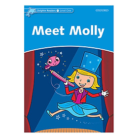 Oxford Dolphin Readers Level 1: Meet Molly