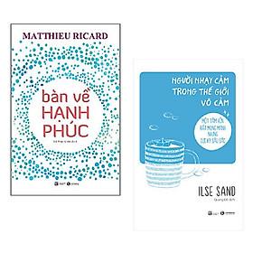 Combo 2 cuốn sách nuôi dưỡng tâm hồn: Bàn Về Hạnh Phúc  + Người Nhạy Cảm Trong Thế Giới Vô Cảm
