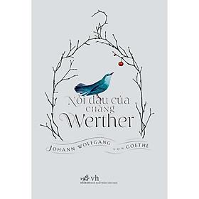 Sách nhã nam - Nỗi đau của chàng Werther (Bìa cứng)