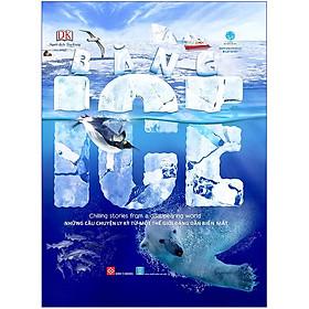 Băng - Ice - Chilling Stories From A Disappearing World (Những Câu Chuyện Ly Kỳ Từ Một Thế Giới Đang Dần Biến Mất)