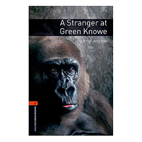 Oxford Bookworms Library (3 Ed.) 2: A Stranger At Green Knowe