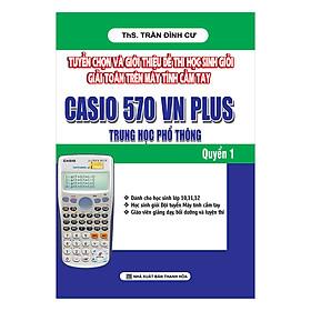 Hình đại diện sản phẩm Tuyển Chọn Và Giới Thiệu Đề Thi HS Giỏi Giải Toán Trên Máy Tính Cầm Tay Casio 570 VN Plus THPT Quyển 1