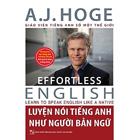 Luyện nói tiếng Anh như người bản ngữ (Tặng Bookmark độc đáo CR)