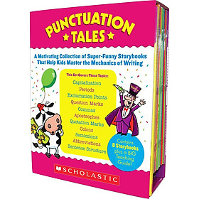 Punctuation Tales: A Motivating Collection of Super-Funny Storybooks That Help Kids Master the Mechanics of Writing