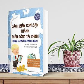 Combo Sách Nghề Làm Cha Mẹ: Tìm Hiểu Con Chúng Ta + Săn Sóc Sự Học Của Các Con + Bí Mật Người Do Thái Dạy Con Làm Giàu + Cách Biến Con Bạn Thành Thần Đồng Tài Chính