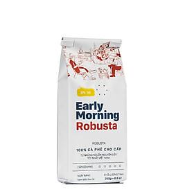 Cà Phê Nguyên Hạt Cao Cấp Early Morning - Robusta (250G)