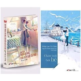 Combo Sách Hay Về Tâm Lí Tình Cảm Lứa Đôi:  Em Vốn Thích Cô Độc, Cho Đến Khi Có Anh + Chân Trời Góc Bể ( Tái Bản)