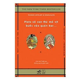 Plato Và Con Thú Mỏ Vịt Bước Vào Quán Bar (Tái Bản 2018 )