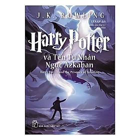 Cuốn Sách Văn Học Hay Hấp Dẫn Cả Người Lớn Và Trẻ Em: Harry Potter Và Tên Tù Nhân Ngục Azkaban - Tập 3 (Tái Bản - Bản Thường)