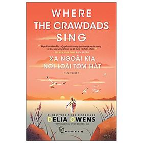 Xa Ngoài Kia Nơi Loài Tôm Hát - Where The Crawdads Sing