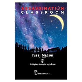 Assassination Classroom 21. Thời Gian Dành Cho Sự Biết Ơn